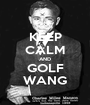 KEEP CALM AND GOLF WANG - Personalised Poster A1 size