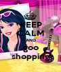 KEEP CALM AND goo shopping - Personalised Poster A1 size
