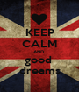 KEEP CALM AND  good  dreams - Personalised Poster A1 size