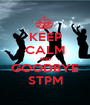 KEEP CALM AND GOODBYE STPM - Personalised Poster A1 size