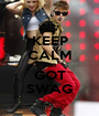 KEEP CALM AND GOT SWAG - Personalised Poster A1 size
