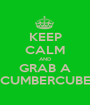 KEEP CALM AND GRAB A CUMBERCUBE - Personalised Poster A1 size