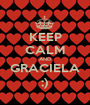 KEEP CALM AND GRACIELA ;) - Personalised Poster A1 size