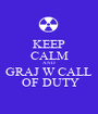 KEEP CALM AND GRAJ W CALL  OF DUTY - Personalised Poster A1 size