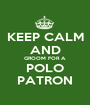 KEEP CALM AND GROOM FOR A POLO PATRON - Personalised Poster A1 size