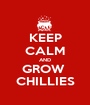 KEEP CALM AND GROW  CHILLIES - Personalised Poster A1 size