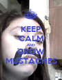 KEEP CALM AND GROW MUSTACHES - Personalised Poster A1 size