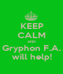 KEEP CALM AND Gryphon F.A. will help! - Personalised Poster A1 size