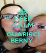 KEEP CALM AND GUARISCI BERNY  - Personalised Poster A1 size