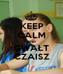 KEEP CALM AND GWAŁT CZAISZ - Personalised Poster A1 size