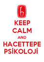 KEEP CALM AND HACETTEPE PSİKOLOJİ  - Personalised Poster A1 size