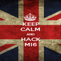 KEEP CALM AND HACK MI6 - Personalised Poster A1 size