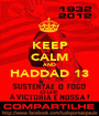 KEEP CALM AND HADDAD 13  - Personalised Poster A1 size