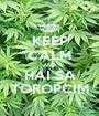 KEEP CALM AND HAI SA TOROPCIM - Personalised Poster A1 size