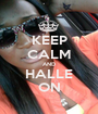 KEEP CALM AND HALLE ON - Personalised Poster A1 size