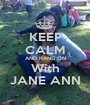 KEEP CALM AND HANG ON With JANE ANN - Personalised Poster A1 size