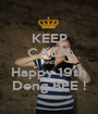 KEEP CALM AND Happy 19th Deng BEE ! - Personalised Poster A1 size