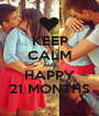KEEP CALM AND HAPPY 21 MONTHS - Personalised Poster A1 size