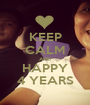 KEEP CALM AND HAPPY 4 YEARS - Personalised Poster A1 size