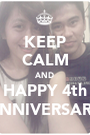 KEEP CALM AND HAPPY 4th ANNIVERSARY - Personalised Poster A1 size
