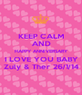 KEEP CALM AND HAPPY ANNIVERSARY I LOVE YOU BABY Zuly & Ther 26/1/14 - Personalised Poster A1 size