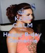KEEP CALM AND Happy B-day Demetria - Personalised Poster A1 size