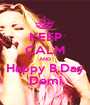 KEEP CALM AND Happy B.Day Demi - Personalised Poster A1 size