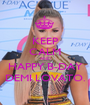 KEEP CALM AND HAPPY B-DAY DEMI LOVATO. - Personalised Poster A1 size