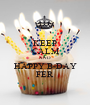 KEEP CALM AND HAPPY B-DAY FER - Personalised Poster A1 size