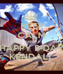 KEEP CALM AND HAPPY B-DAY KENDALL - Personalised Poster A1 size