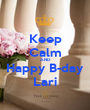 Keep Calm AND Happy B-day Lari - Personalised Poster A1 size