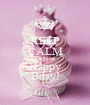 KEEP CALM AND Happy Bday! - Personalised Poster A1 size