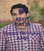 KEEP CALM AND Happy Birthday AMR - Personalised Poster A1 size