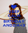 KEEP CALM AND HAPPY BIRTHDAY ANDZIA<3 - Personalised Poster A1 size