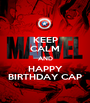 KEEP CALM AND HAPPY BIRTHDAY CAP - Personalised Poster A1 size