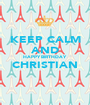 KEEP CALM AND HAPPY BIRTHDAY CHRISTIAN  - Personalised Poster A1 size