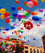 KEEP CALM AND HAPPY BIRTHDAY   GABI - Personalised Poster A1 size