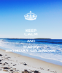 KEEP CALM AND HAPPY BIRTHDAY GAJENDRA  - Personalised Poster A1 size