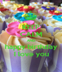 KEEP CALM AND happy birthday I love you - Personalised Poster A1 size