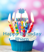 KEEP CALM AND Happy Birthday Ilham - Personalised Poster A1 size