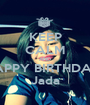 KEEP CALM AND HAPPY BIRTHDAY  Jada - Personalised Poster A1 size