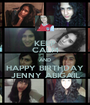 KEEP CALM AND HAPPY BIRTHDAY JENNY ABIGAIL - Personalised Poster A1 size