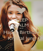 KEEP CALM  and Happy Birthday Krystal Jung - Personalised Poster A1 size