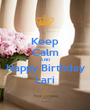Keep Calm AND Happy Birthday Lari - Personalised Poster A1 size