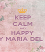 KEEP CALM AND HAPPY BIRTHDAY MARIA DEL ROSARIO - Personalised Poster A1 size