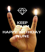 KEEP CALM AND HAPPY BIRTHDAY  NUNE - Personalised Poster A1 size