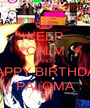KEEP CALM AND HAPPY BIRTHDAY PALOMA - Personalised Poster A1 size