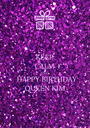 KEEP CALM AND HAPPY BIRTHDAY QUEEN KIM - Personalised Poster A1 size