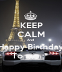 KEEP CALM And  Happy Birthday To me ;*  - Personalised Poster A1 size