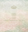 KEEP CALM AND HAPPY BIRTHDAY TO MY  - Personalised Poster A1 size